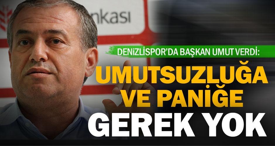 Denizlispor#039;da Başkan Üstek umutlu