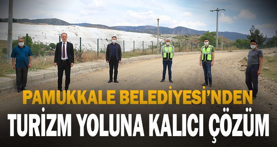 Pamukkale Belediyesinden Turizm Yoluna Kalıcı Çözüm