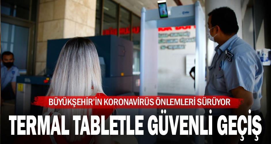 Termal tabletlerle daha güvenli geçiş