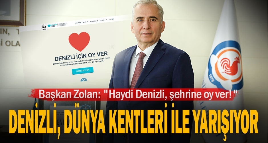 Başkan Zolan: quot;Haydi Denizli, şehrine oy ver!quot;
