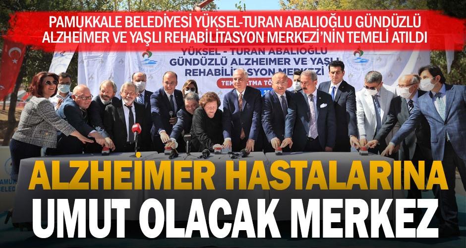 Pamukkale Belediyesi Yüksel-Turan Abalıoğlu Gündüzlü Alzheimer ve Yaşlı Rehabilitasyon Merkezinin temeli atıldı
