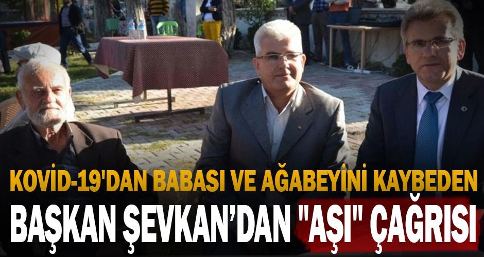 Kovid-19#039;dan babası ve ağabeyini kaybeden belediye başkanından quot;aşıquot; çağrısı