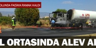 LPG tankeri yol ortasında yandı