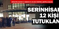 Serinhisar'da 12 kişi FETÖ'den tutuklandı