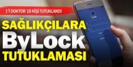 10 sağlık çalışanına Bylock tutuklaması