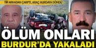 Serinhisar'a acı haber Burdur'dan geldi