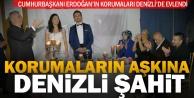 Cumhurbaşkanı Erdoğanın korumaları Denizlide evlendi