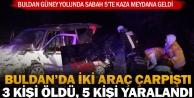 Buldan'da iki araç çarpıştı; 3 kişi öldü