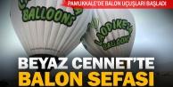 Pamukkale'de balon turları başladı