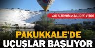 Pamukkalede balon uçuşları başlıyor