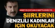 Ahmet Selçuk İlkan 8 Martta Denizlide