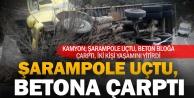 Kamyon şarampole uçup betona çarptı; iki kişi öldü