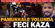 Pamukkale yolundaki kazada 1 kişi öldü, 5 kişi yaralandı