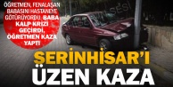 Serinhisar'da üzücü kaza