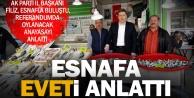 Ak Parti İl Başkanı Necip Filiz, esnafla buluştu, 'eveti anlattı