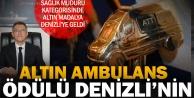 Altın Ambulans ödülü Denizlinin oldu