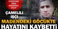 Çamelili işçi Fethiye'de madendeki göçükte hayatını kaybetti
