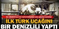 Türkiyenin ilk uçağını yapan Denizlili Mehmet Sulunun hikayesi