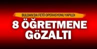 Buldan'da FETÖ operasyonunda 8 öğretmene gözaltı