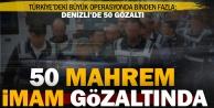 Büyük Mahrem İmam operasyonunda Denizliden 50 gözaltı