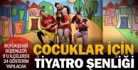 Büyükşehirden çocuklar için tiyatro şenliği
