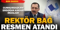 Cumhurbaşkanı Erdoğan, Prof. Bağı rektör atadı