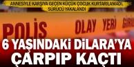 6 yaşındaki Dilara kaza kurbanı