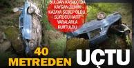 Buldan'da araç, 40 metreden aşağı uçtu