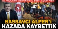 Denizli Başsavcısı Alper ve şoförü kaza kurbanı