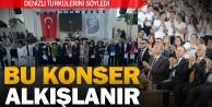 'Denizli Türkülerini Söylüyor konseri büyük beğeni topladı