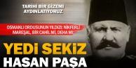 Tepeden inme bir cahil mi, hakkıyla gelmiş bir dahi mi: Yedi Sekiz Hasan Paşa