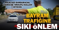 Bayram trafiğine sıkı önlemler