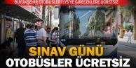 Büyükşehir otobüsleri LYSye gireceklere ücretsiz