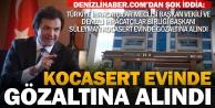 TİM Başkanvekili ve DENİB Başkanı Kocaserte evinde gözaltı