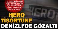 Denizlide Hero tişörtüne gözaltı