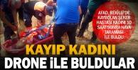 AFAD, kayıp kadını drone ile buldu