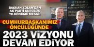 Başkan Zolandan AK Parti kuruluş yıldönümü mesajı
