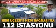 Büyükşehir#039;den Üçler ve Bağbaşı#039;na 112 Acil Sağlık İstasyonu