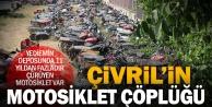 Çivril'de binden fazla motosiklet yediemin deposunda çürüyor