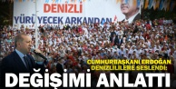 Cumhurbaşkanı Erdoğan, Denizli konuştu, değişimi anlattı