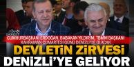 Cumhurbaşkanı Erdoğan ve devletin zirvesi Cumartesi günü Denizlide