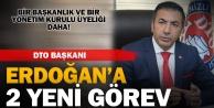 DTO Başkanı Erdoğana iki yeni görev daha