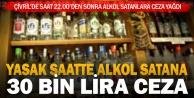 Yasak saatte alkol satanlara ağır ceza