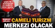 """Başkan Osman Zolan: """"Çameli bir turizm merkezi olacak"""""""