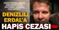 Denizlili Oyuncu Erdal Kuyumcu#039;ya 4 yıl 9 ay hapis cezası