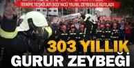 İtfaiye teşkilatının 303 yıl gururu