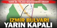 İzmir Bulvarı geçici süreyle trafiğe kapatılacak