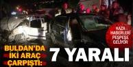 Buldanda iki araç çarpıştı; 7 kişi yaralandı