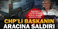 CHP İlçe Başkanının aracının lastiklerini kestiler