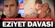 Denizlisporun eski hocası Hamzaoğluna eziyet davası